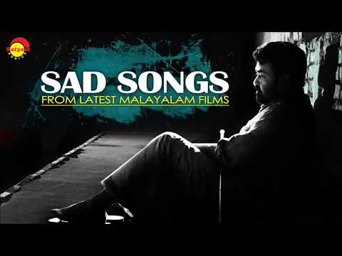 Sad Songs From Latest Malayalam Films