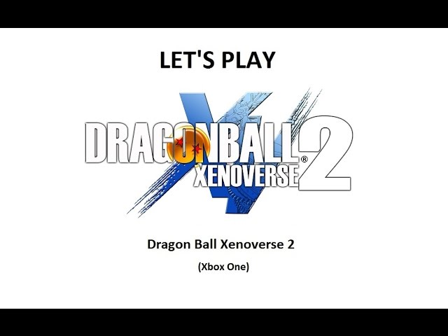Game Review: Dragon Ball Xenoverse 2 (Xbox One) | AnimeBlurayUK