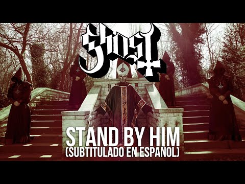 Ghost - Stand By Him (Subtitulado en Español)