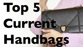 Top 5 Current Handbags - Chanel, Dior, Chloe, Aigner | 5 شنط من مفضلتي الحاليه