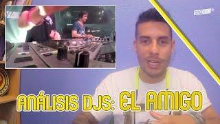 Análisis Polémicas DJs: EL AMIGO! (que finge ser dj)