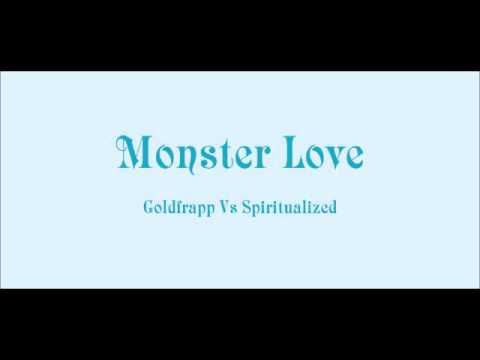Goldfrapp: Monster Love (Goldfrapp Vs Spiritualized)