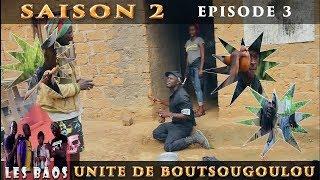Les Baos - Unité De Boutsoungoulou (Saison 2, Episode 3)