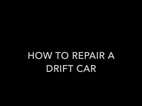 How to repair a Drift car?