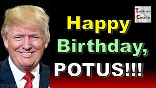 Happy Birthday, President Trump!!!
