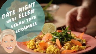 Date Night with Ellen | Valentine's Day Edition | Vegan Tofu Scramble | Fidel Gastro
