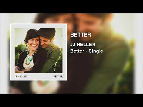 JJ Heller - Better (Official Audio Video)