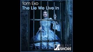 Tom Exo - The Lie We Live In (Original Mix)