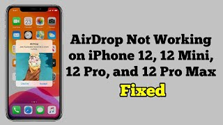 AirDrop Not Working oฑ iPhone 12, 12 Mini, 12 Pro, 12 Pro Max - Fixed