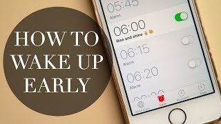 How To Wake Up Early & Stop Hitting Snooze!