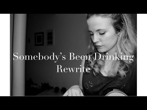 Somebody's Been Drinking - Cole Swindell Rewrite Cover/Female Version