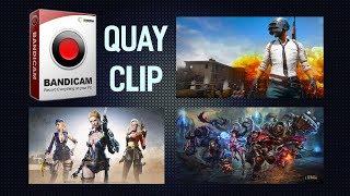 Hướng dẫn sử dụng Bandicam để quay clip Game : CF , LOL , CS:GO , Battleground ...