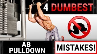 4 Dumbest AB Pulldown Mistakes Sabotaging Your ABS! STOP DOING THESE!