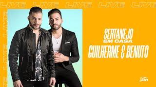 #SertanejoEmCasa - Guilherme & Benuto Ao Vivo | #FiqueEmCasa e Cante #Comigo
