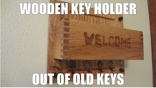 Making A Wooden Key Holder Out Of Old Keys