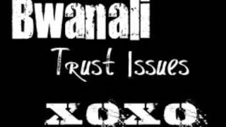Bwanali Trust Issue Remix Drake The Weeknd Justin Bieber.mp3