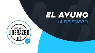 El Ayuno | Círculo de Liderazgo | Pastor Rony Madrid