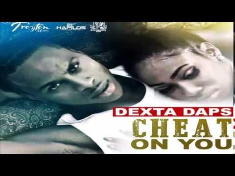 Dexta Daps - Cheat On You (Clean) (Rude Awakening Riddim) May 2015