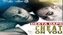 Dexta Daps - Cheat On You (Clean) (Rude Awakening Riddim) May 2015