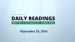 Daily Reading for Saturday, September 24th, 2016 HD