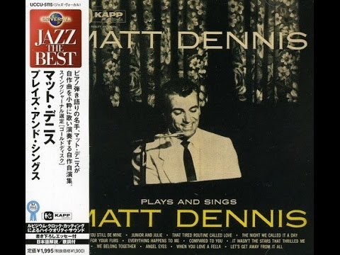 MATT DENNIS - ANGEL EYES (1953)