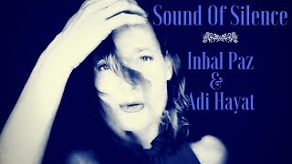 The Sound Of Silence Cover by: Inbal Paz & Adi Hayat