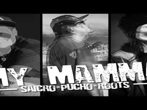 MY MAMMA¡¡¡SAICRO MC feat: MIZTHA ROOTS Y PUCHO (konexion klandestina)