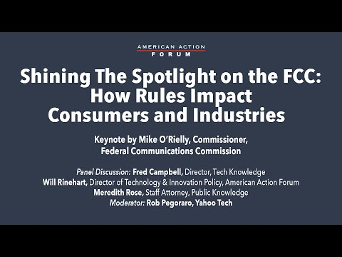 Shining the Spotlight on the FCC: How Rules Impact Consumers & Industries