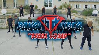 "DANCE VIDEO - ""BREAK SQUAD"""