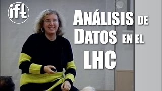 La Física de Partículas frente al reto del análisis masivo de datos - Isabel Campos
