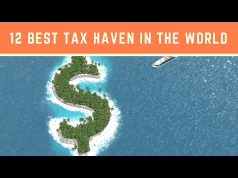 12 Best Tax Haven in the World | Offshore Tax Havens | Tax Havens Countries