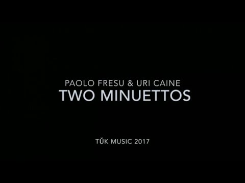 Paolo Fresu & Uri Caine - about Two Minuettos - TUK MUSIC 016