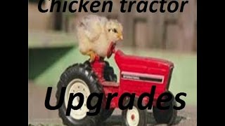 How To Build A Portable Chicken Tractor Coop...part 2 Upgrades And Changes