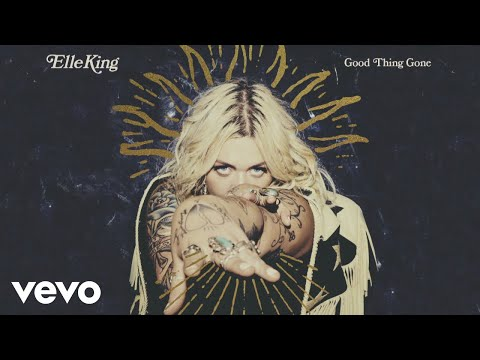 Elle King - Good Thing Gone (Audio)