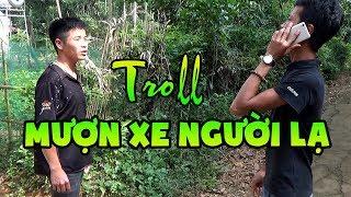 Troll Mượn Xe Người Lạ Và Cái Kết Cười Đau Bụng