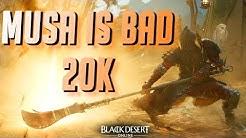BDO - Musa is Bad: 20K