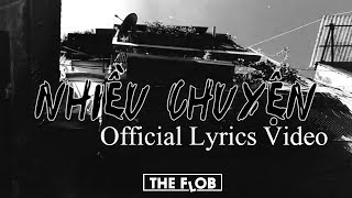 NHIỀU CHUYỆN - THE FLOB | Official Lyrics Video