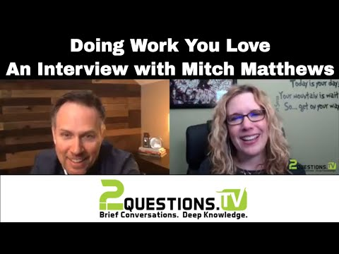 Doing Work You Love - An Interview Mitch Matthews