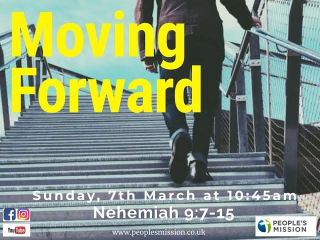 Moving Forward (Nehemiah 9:7-15), 07.03.21