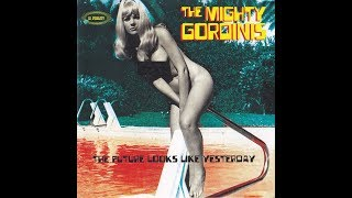 The Mighty Gordinis - The Future Looks Like Yesterday (Full Album)