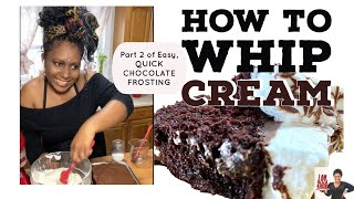 HOW TO WHIP CREAM FOR CHOCOLATE CAKE. PART 2 TASTE TEST