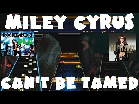 Miley Cyrus - Can't Be Tamed - Rock Band 2 DLC Expert Full Band (June 22nd, 2010)