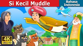 Si Kecil Muddle | The Little Muddle Story | Dongeng Bahasa Indonesia