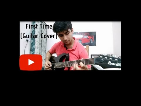 Kygo & Ellie Goulding First Time (Guitar Cover)