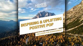 [Pop] Inspiring & Uplifting Positive Pop by HenrikProduction | Royalty Free Music
