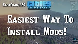 Cities Skylines: Easiest Way To Install Mods!