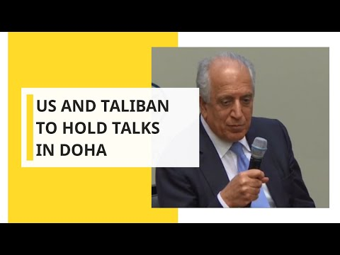 US and Taliban to hold talks in Doha
