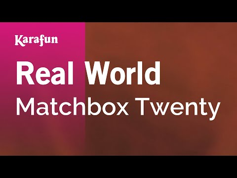Karaoke Real World - Matchbox Twenty *