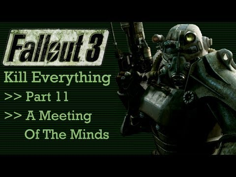 Fallout 3: Kill Everything - Part 11 - A Meeting of the Minds