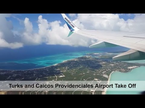 Turks and Caicos Providenciales Airport Take Off - WestJet Flight 2669